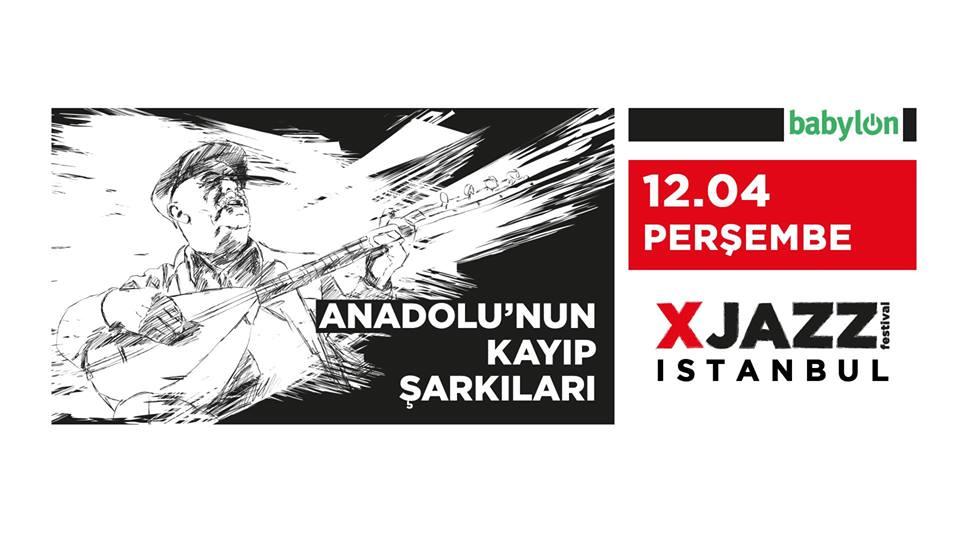 anadolunun kayıp şarkıları -istanbul nisan ayi etkinlikleri